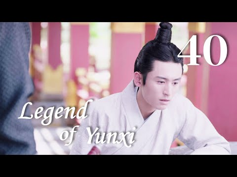 Legend of Yun Xi 40(Ju Jingyi,Zhang Zhehan,Mi Re)