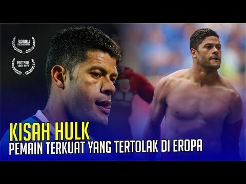 KISAH HULK : Pemain Terkuat Yang Tertolak Di Eropa