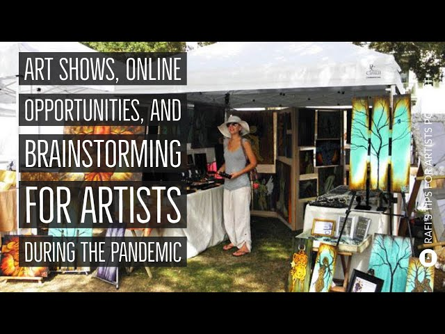 Art Shows, Online Opportunities, And Brainstorming For Artists During The Pandemic - Podcast