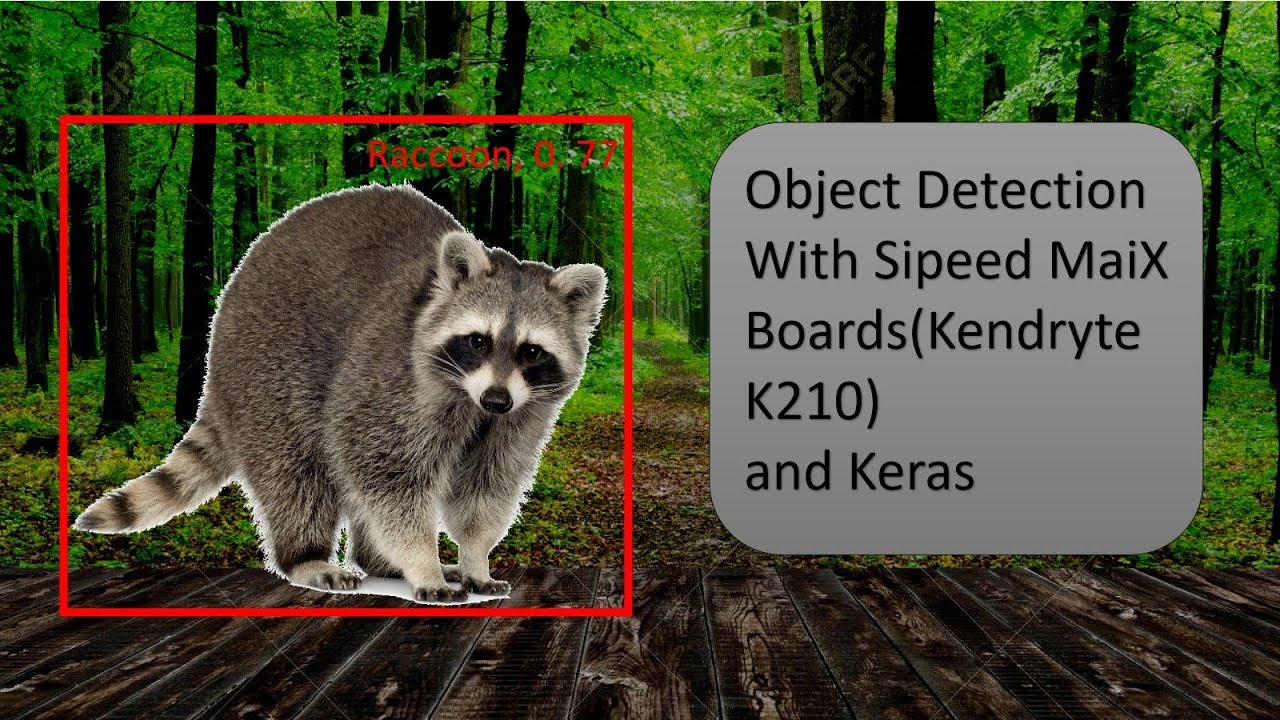 Object Detection With Sipeed MaiX Boards(Kendryte K210): 6 Steps
