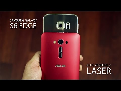 Zenfone 2 Laser vs Samsung Galaxy S6 Edge