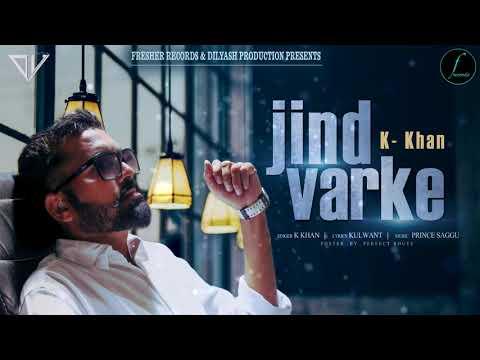 Jind Varke by K Khan || Latest Hit Punjabi song 2017