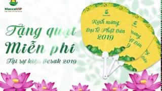 Macca VIP - Tặng quạt mát miễn phí tại Đại lễ Phật Đản Vesak 2019