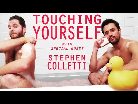 TOUCHING YOURSELF w Stephen Colletti  CHECK 15  November 2014