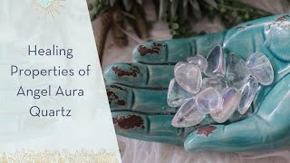 Healing Properties of Angel Aura Quartz - A Crystal for Angelic Connection