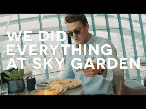 HOW TO SPEND A DAY AT THE SKY GARDEN