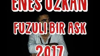 Enes Özkan - Fuzuli Bir Aşk (2017) #beste