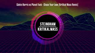 Скачать Calvin Harris Vs Planet Funk Chase Your Love Kritikal Mass Remix