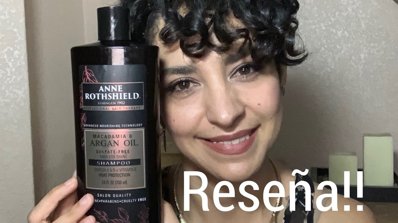 Shampoo de Macadamia y Argan Oil de la marca Anne Rotshield. Reseña. Y mi rutina ligera y fácil.