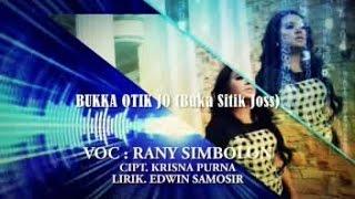 RANY SIMBOLON - BUKKA OTIK JO (Official Music Video)