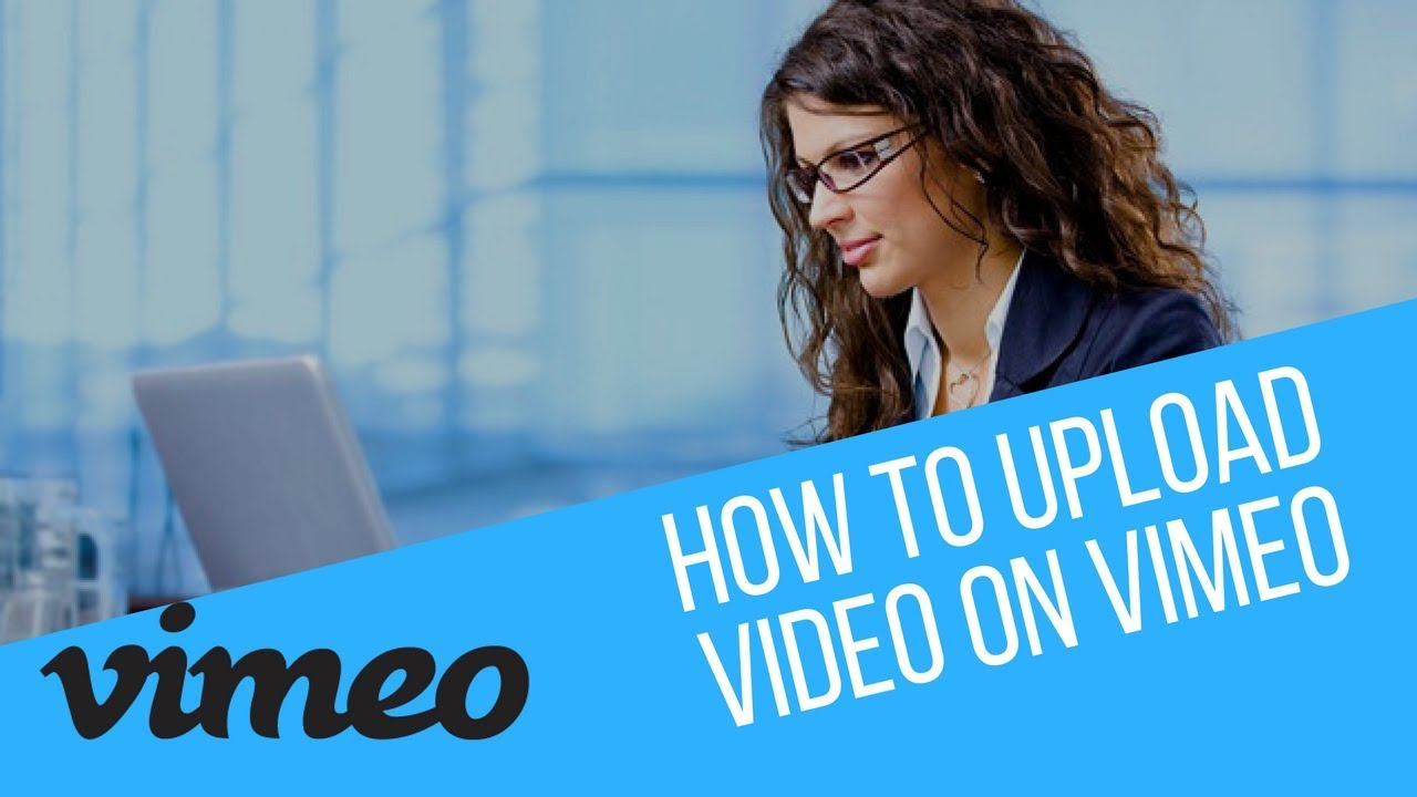 Create a Vimeo Channel | How to upload video on Vimeo