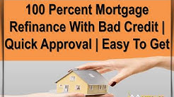 100 Percent Mortgage Refinance - Get 100 Percent Home Loan