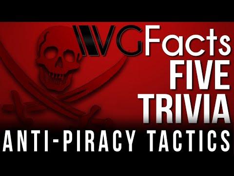 5 Anti-Piracy Tactics - VG Facts Five Trivia