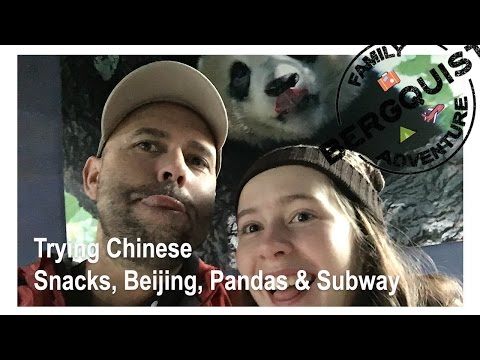 TRYING CHINESE SNACKS, BEIJING WEEKEND WITH PANDAS AND SUBWAYS: Episode 12