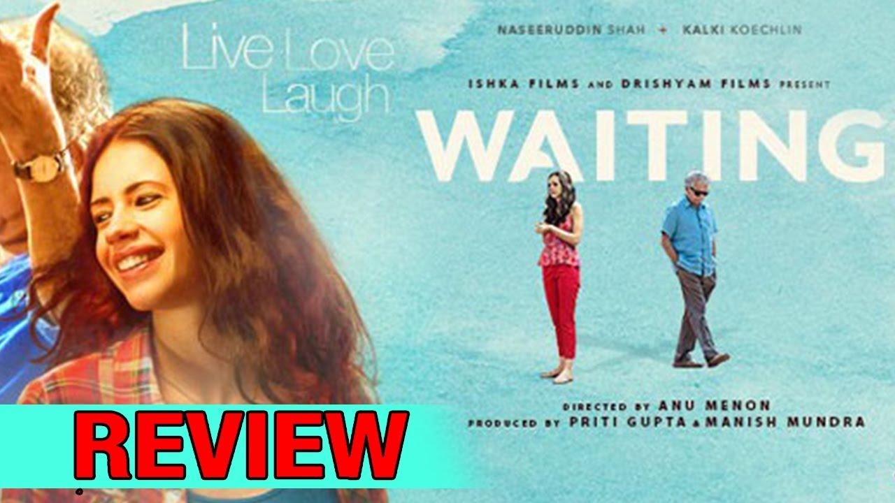 Download Waiting Full MOVIE Review   Naseeruddin Shah   Kalki Koechlin   Newsadda