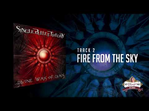 Single Bullet Theory - Fire From The Sky
