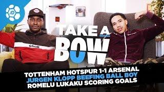 Spurs 1-1 Arsenal, Jurgen Klopp Beef With Ball-Boy, Romelu Lukaku Bagging Goals - Take a Bow