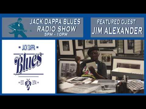 Jim Alexander documenting African American Culture- Jack Dappa Blues Radio
