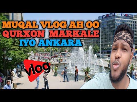 muqal vlog ah iyo Ankara #vlog4