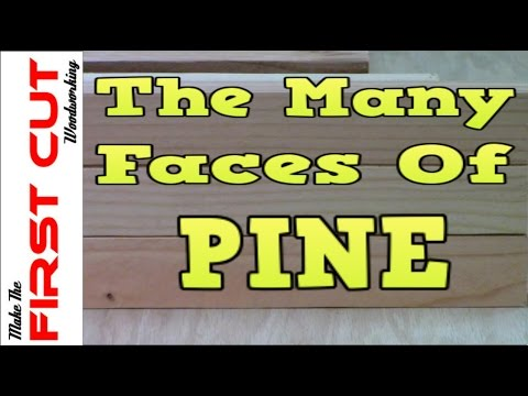 Woodworking 101: The Many Faces Of Pine