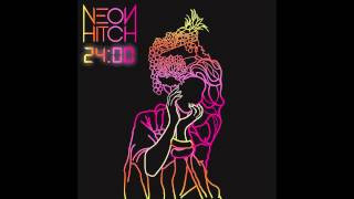Neon Hitch - London Bitch [Official Audio]