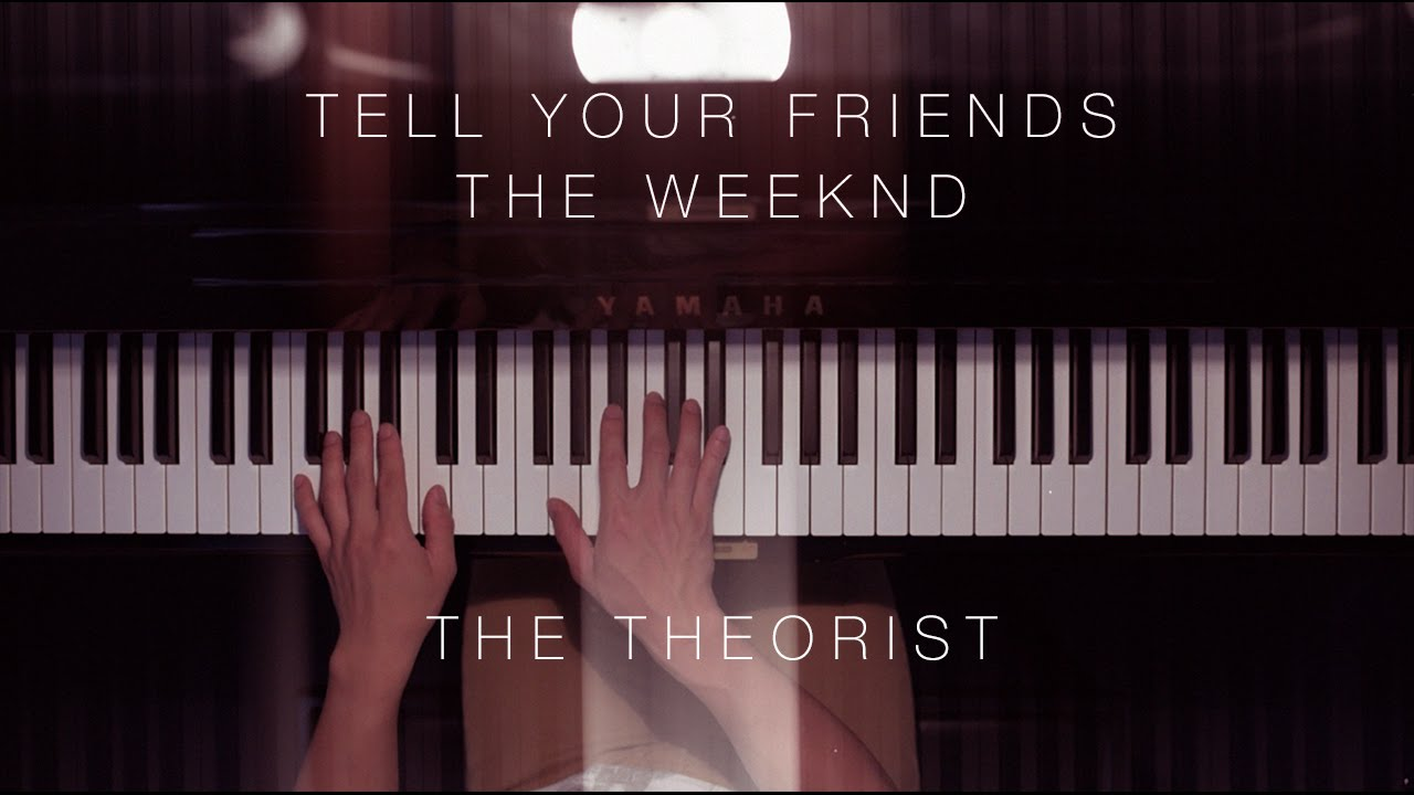 The Weeknd - Tell Your Friends | The Theorist Piano Cover
