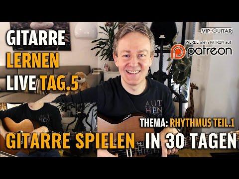 Gitarre Lernen Tag.5 - Gitarre Spielen In 30 Lerntagen - Einsteigerkurs - Rhythmusgitarre TEIL.1