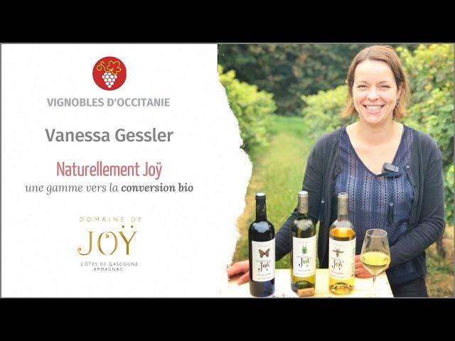 Vanessa Gessler du Domaine de Joÿ présente la nouvelle gamme en conversion bio : Naturellement Joÿ