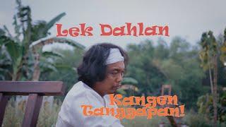 Lek Dahlan - Kangen Tanggapan (Official Musik Video)