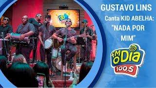 Gustavo Lins canta Kid Abelha - Nada Por Mim
