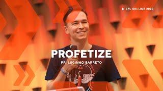 Profetize | Pastor Lucinho Barreto
