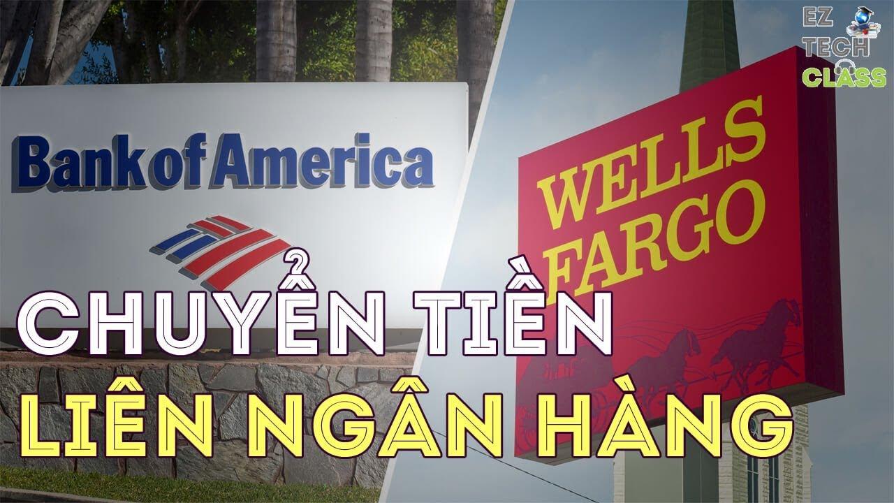 Chuyển tiền từ ngân hàng Bank of America (BoA) sang Wells Fargo | EZ TECH CLASS
