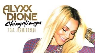 Alyxx Dione ft Jason DeRulo Chingalinga