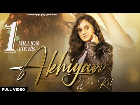Akhiyan De Kol | (Full Video) | Seerat Kumari | Kulshan Sandhu | New Punjabi Songs 2021