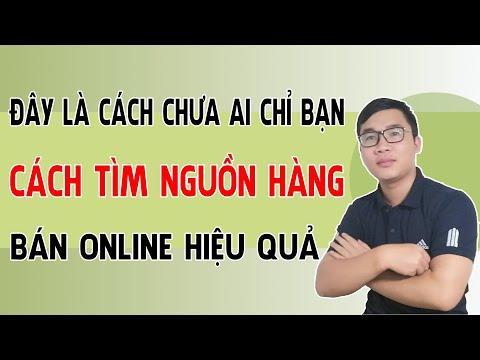 Cách Tìm Nguồn Hàng Bán Online Hiệu Qủa Nghe Là Thấy | Duy MKT