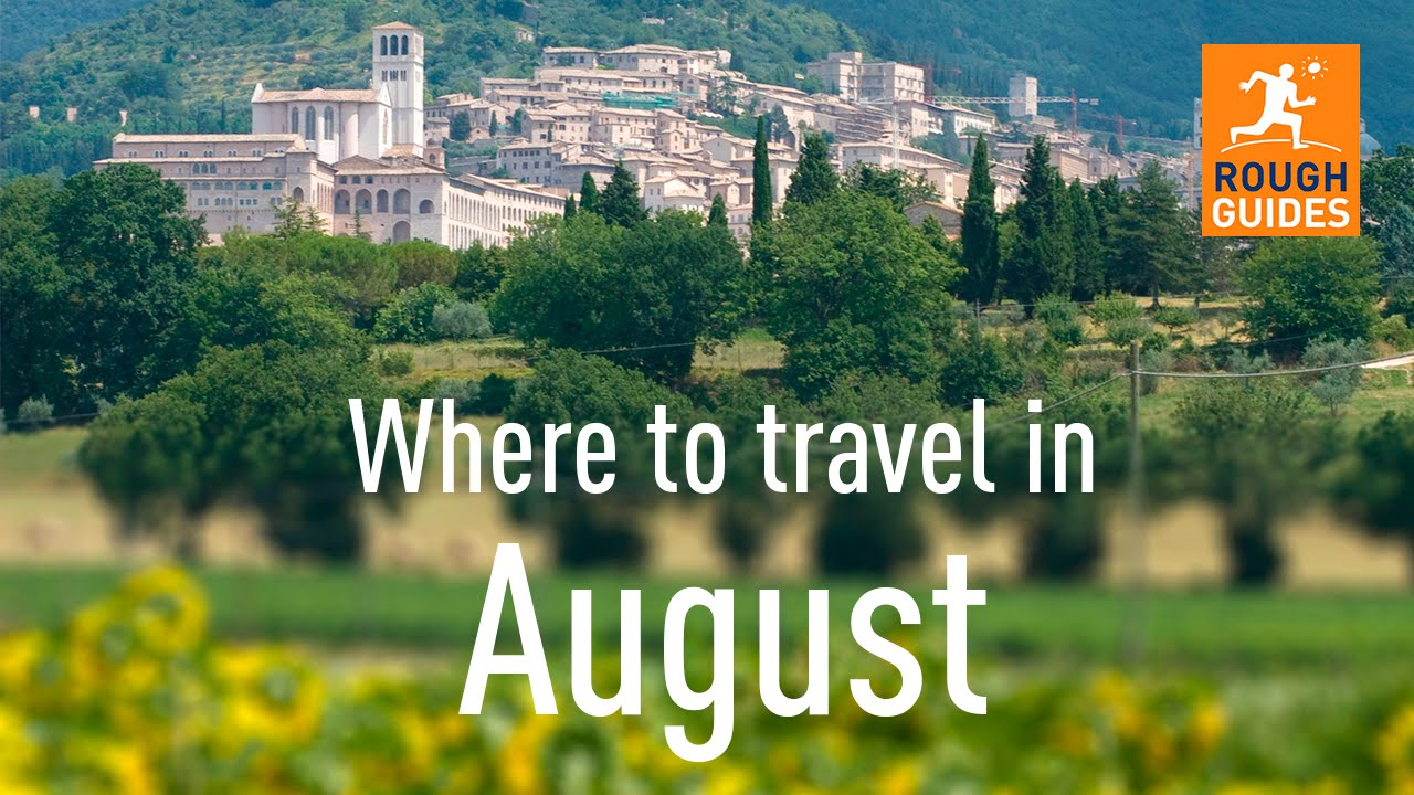 The best places to visit in august youtube for Best places to go to vacation