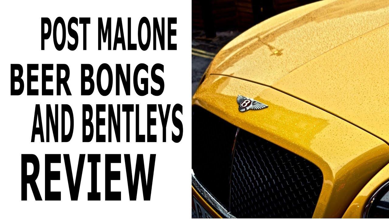 Post Malone - beerbongs and bentleys - Album Review - JOE DITZEL REVIEW