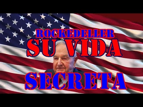 DAVID ROCKEFELLER BIORAFIA PARTE 1 2017, SE REVELA SECRETO DE ROCKEFELLER 1 2017