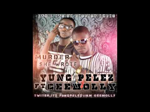 Yung Pelez ft Gee Molly - Muder She Wrote