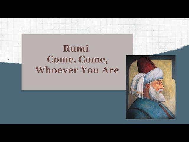 Rumi   Come, Come, Whoever You Are