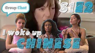 """I Woke Up Chinese"" GROUP CHAT S:1 EPISODE 2"