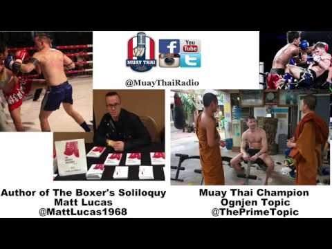 Muay Thai Radio Ep  32   Matt Lucas & Ognjen Topic Interview
