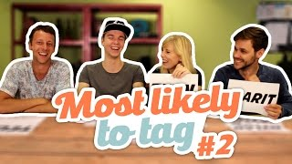 MOST LIKELY TO TAG 2!