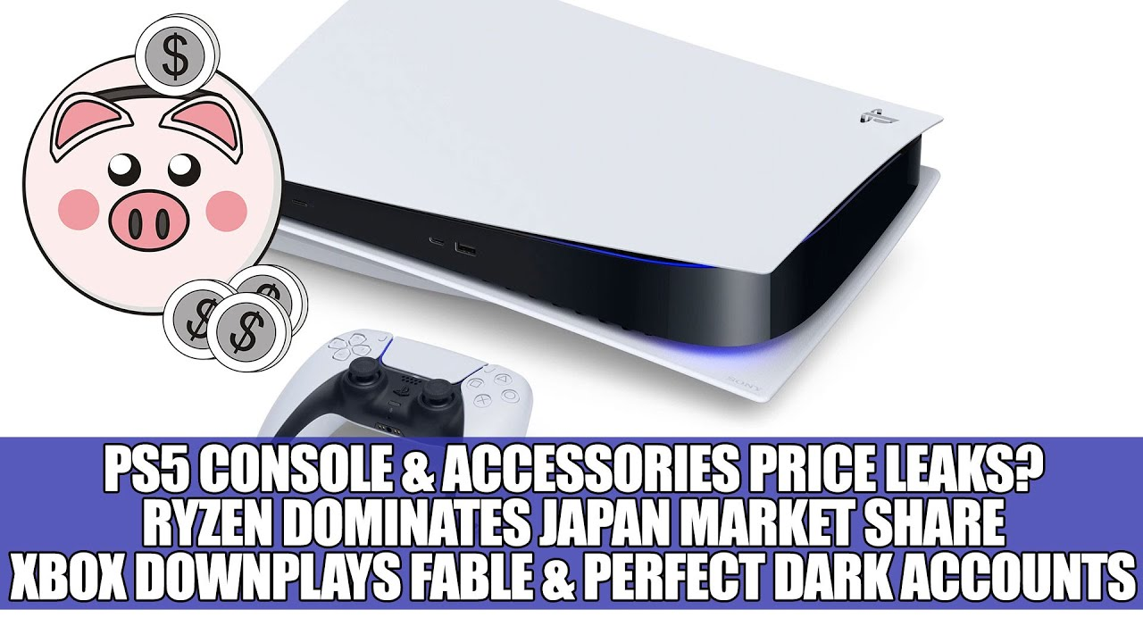 PS5 Console & Accessories Price Leaks ? | Ryzen Dominates Japan Market Share | Fable & Perfect Dark