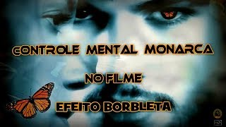 Video Analise Subliminar no Filme Efeito Borboleta [ Controle Mental Monarca ]  🎭 download MP3, 3GP, MP4, WEBM, AVI, FLV Agustus 2018