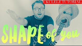 SHAPE OF YOU - ED SHEERAN (UKULELE TUTORIAL!)