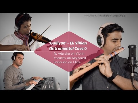 'Galliyan' - Ek Villian (Instrumental Cover) - Ft. Adarsha, Vasu and Sriharsha