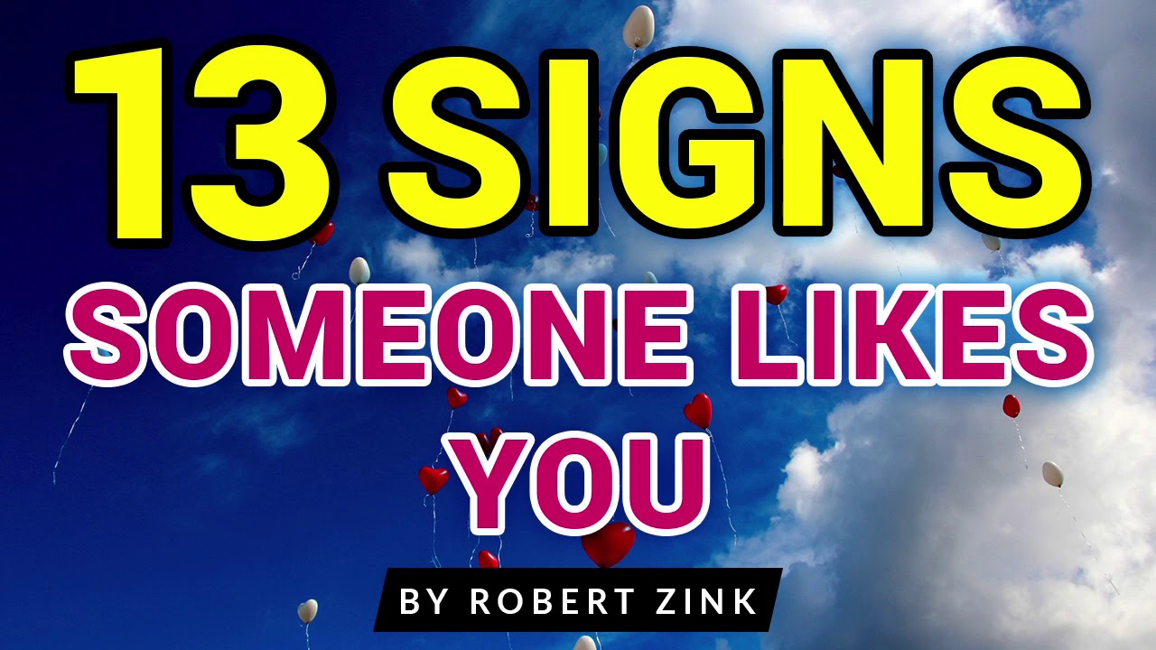 13 Signs Someone Likes You - Co-create Dating, Love, and Marriage in 2018