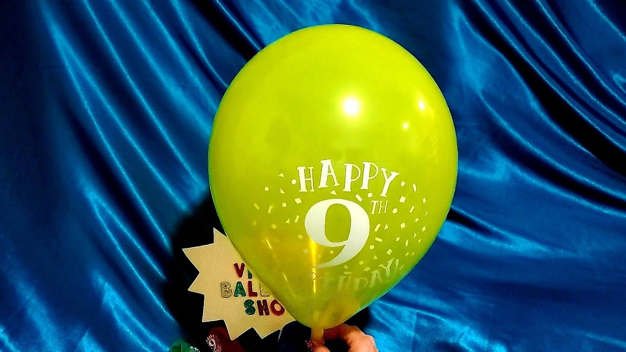 HAPPY 9TH BIRTHDAY BALLOON INFLATION AND DEFLATION!!!