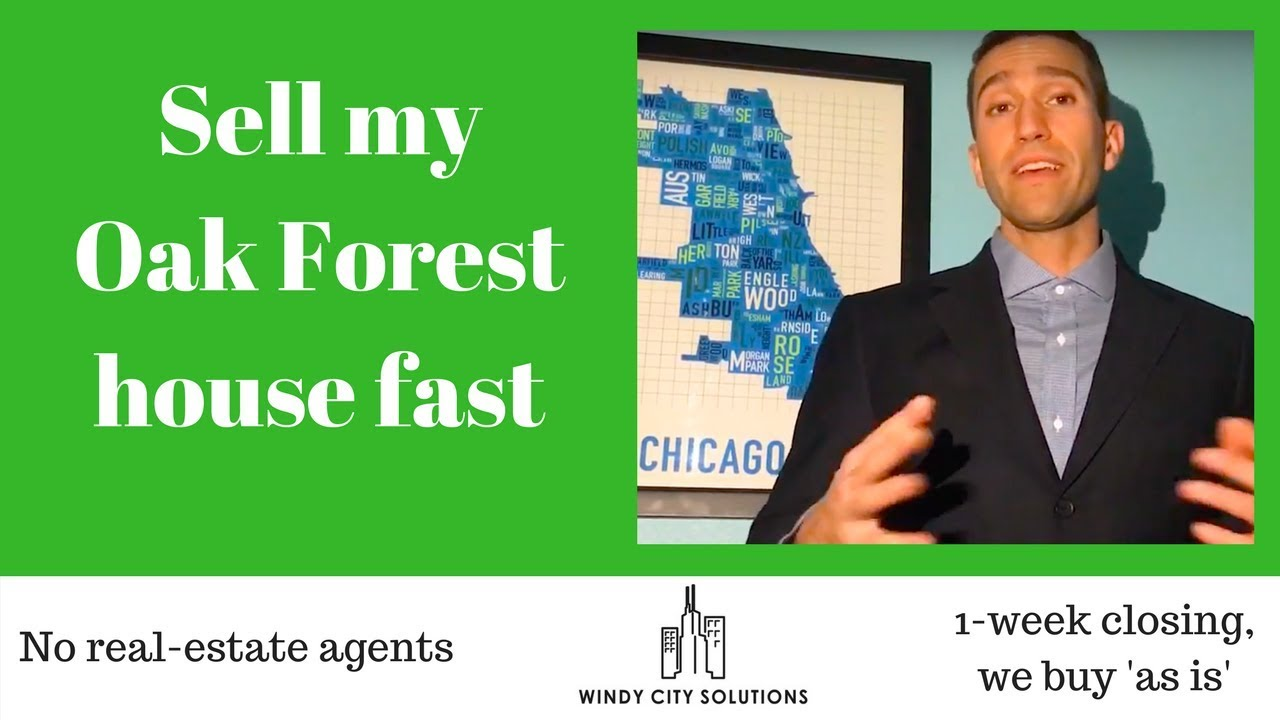 Sell my Oak Forest house for fast cash